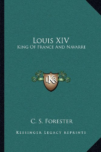 9781163134313: Louis XIV: King Of France And Navarre