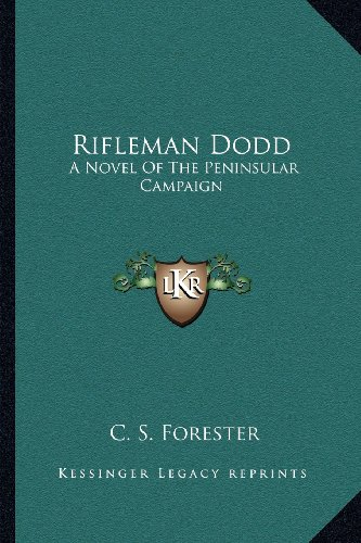 9781163134320: Rifleman Dodd: A Novel of the Peninsular Campaign