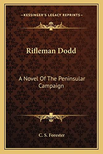 9781163134320: Rifleman Dodd: A Novel Of The Peninsular Campaign