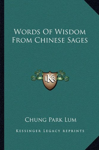 9781163134863: Words Of Wisdom From Chinese Sages