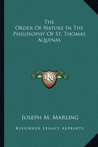 9781163135112: The Order Of Nature In The Philosophy Of St. Thomas Aquinas