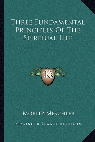 9781163135594: Three Fundamental Principles Of The Spiritual Life