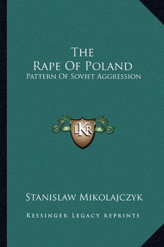 9781163135693: The Rape Of Poland: Pattern Of Soviet Aggression