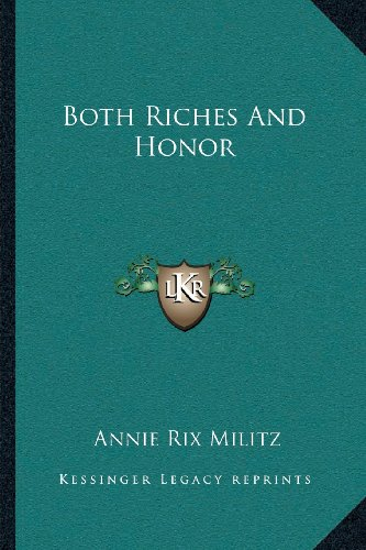 9781163135723: Both Riches and Honor