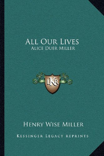 9781163135785: All Our Lives: Alice Duer Miller