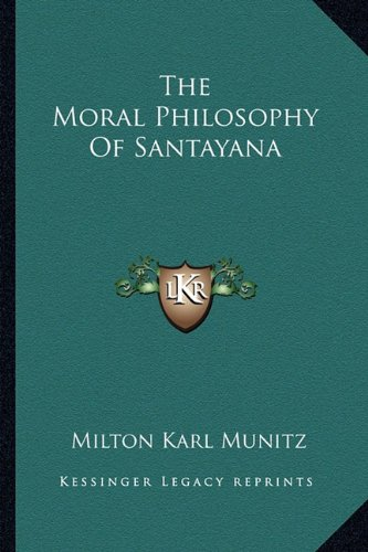 9781163135839: The Moral Philosophy Of Santayana