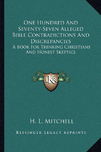 9781163135877: One Hundred And Seventy-Seven Alleged Bible Contradictions And Discrepancies: A Book For Thinking Christians And Honest Skeptics