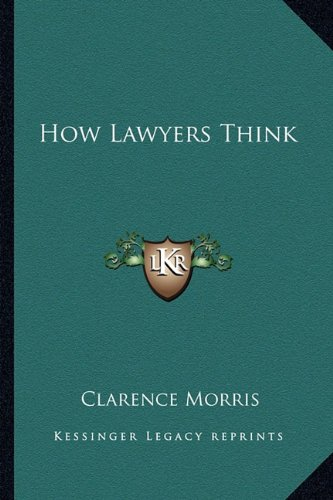 9781163135969: How Lawyers Think