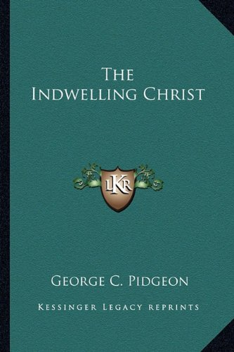 9781163136447: The Indwelling Christ