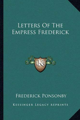 9781163136461: Letters of the Empress Frederick