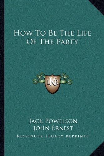 9781163136485: How To Be The Life Of The Party