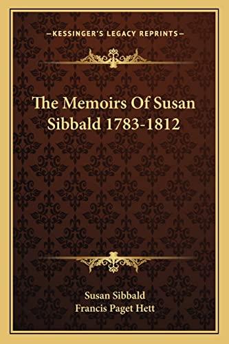 9781163136645: The Memoirs Of Susan Sibbald 1783-1812