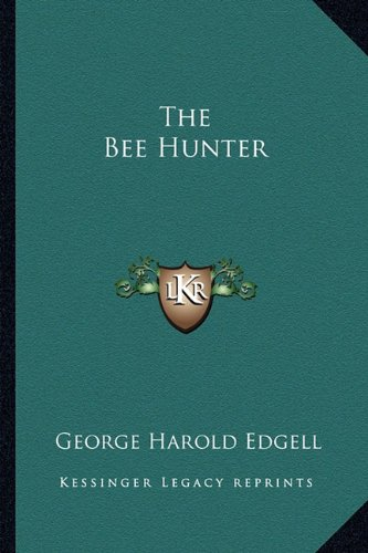 9781163136874: The Bee Hunter