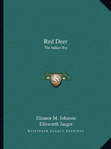 Red Deer : The Indian Boy: Eleanor M. Johnson