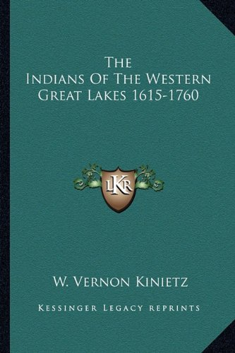 9781163137376: The Indians Of The Western Great Lakes 1615-1760