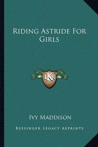 9781163137567: Riding Astride For Girls