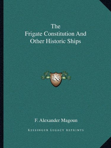 9781163137574: The Frigate Constitution And Other Historic Ships