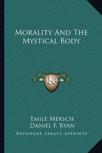 9781163137734: Morality And The Mystical Body