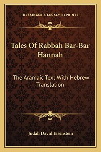 9781163137932: Tales Of Rabbah Bar-Bar Hannah: The Aramaic Text With Hebrew Translation