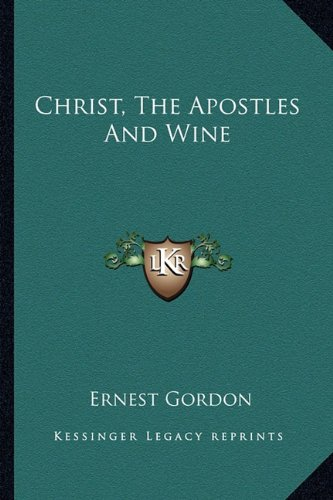 9781163138984: Christ, The Apostles And Wine