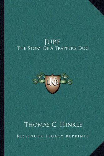 9781163139097: Jube: The Story Of A Trapper's Dog