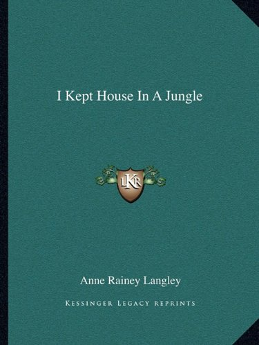 9781163139325: I Kept House In A Jungle
