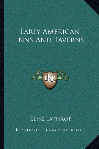 9781163139370: Early American Inns And Taverns