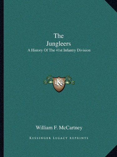 9781163139745: The Jungleers: A History Of The 41st Infantry Division