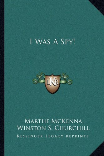 9781163139783: I Was a Spy!