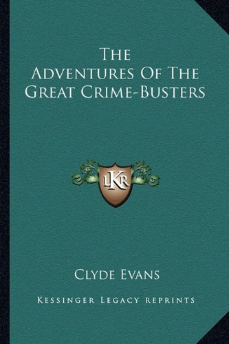 9781163140147: The Adventures of the Great Crime-Busters