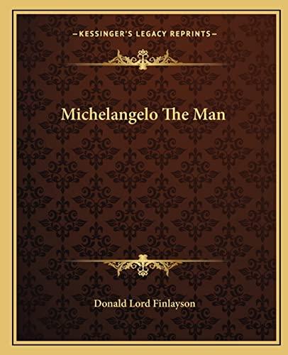 9781163140253: Michelangelo The Man