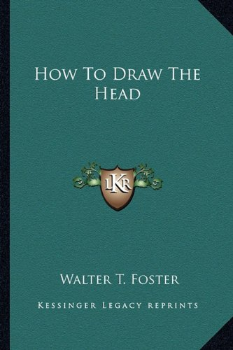 How To Draw The Head (1163140309) by Walter T. Foster