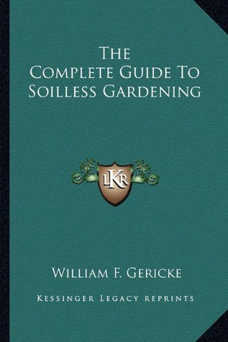 9781163140499: The Complete Guide To Soilless Gardening