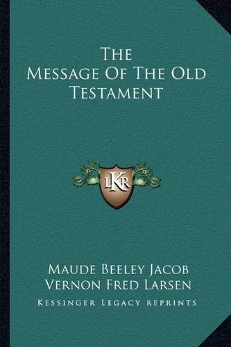 9781163140826: The Message Of The Old Testament