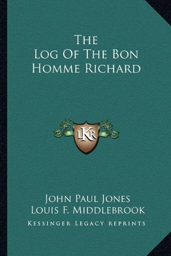9781163141724: The Log Of The Bon Homme Richard
