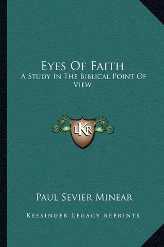 9781163142233: Eyes Of Faith: A Study In The Biblical Point Of View