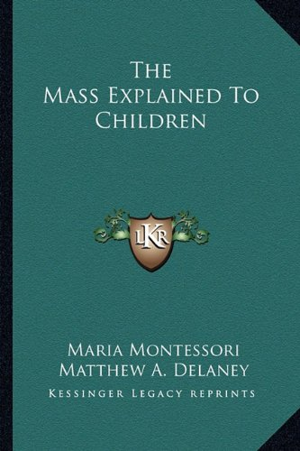 9781163142240: The Mass Explained To Children