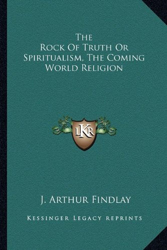9781163142394: The Rock Of Truth Or Spiritualism, The Coming World Religion