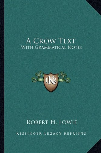 9781163143339: A Crow Text: With Grammatical Notes