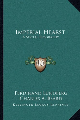 9781163143353: Imperial Hearst: A Social Biography