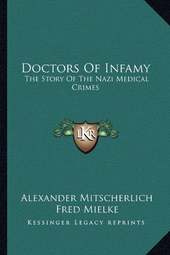 9781163143537: Doctors of Infamy: The Story of the Nazi Medical Crimes