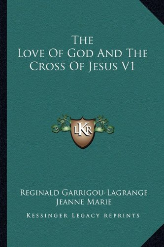 9781163143612: The Love Of God And The Cross Of Jesus V1