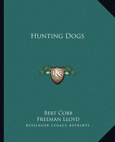 9781163143704: Hunting Dogs