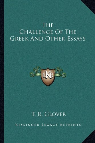 9781163143926: The Challenge Of The Greek And Other Essays
