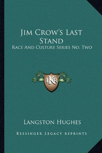 9781163144121: Jim Crow's Last Stand: Race And Culture Series No. Two