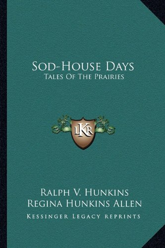 9781163144145: Sod-House Days: Tales Of The Prairies