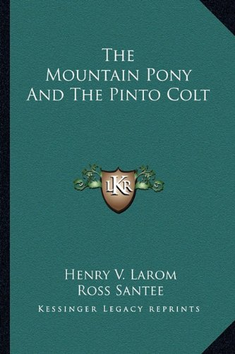 9781163144268: The Mountain Pony And The Pinto Colt