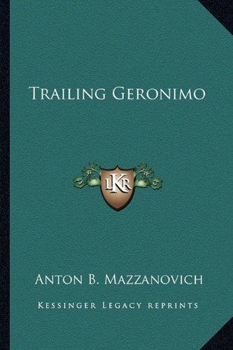 9781163144466: Trailing Geronimo