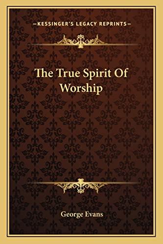 9781163144763: The True Spirit Of Worship