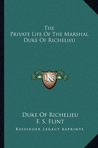 9781163144862: The Private Life of the Marshal Duke of Richelieu